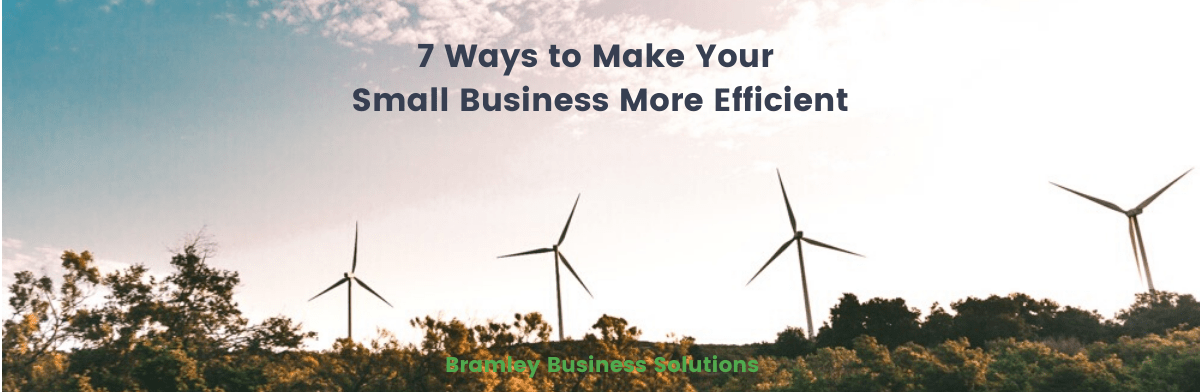7 ways to make your small business more efficient