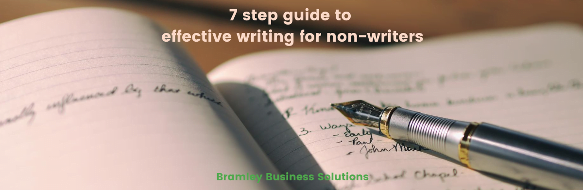 Fountain pen laying on an open notebook with writing, overlaid with Bramley Business Solutions and blog title: 7 step guide: simple writing process for non-writers