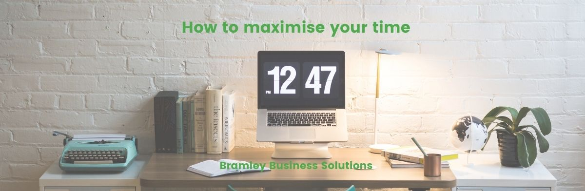 How to maximise your time